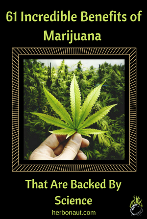 61 Potential Benefits of Marijuana that Are Backed By Scientific