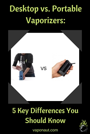 Desktop vs Portable Vaporizer